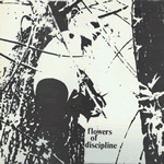 FLOWERS OF DISCIPLINE 7-inch vinyl single