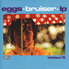 EGGS Bruiser LP album