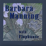 Barbara Manning with Flophouse B4 We Go Under 7-inch vinyl 45