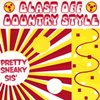 BLAST OFF COUNTRY STYLE, Pretty Sneaky Sis', single