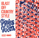 BLAST OFF COUNTRY STYLE Giggles'n'Gloom 7-inch vinyl 45