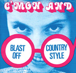 BLAST OFF COUNTRY STYLE C'Mon and Blast Off Country Style vinyl LP album