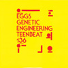 EGGS Genetic Engineering 7-inch vinyl 45