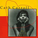 CATH CARROLL My Cold Heart 7-inch vinyl 45