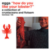 EGGS How Do You Like Your Lobster? cd album