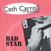 CATH CARROLL, Bad Star, single