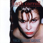 CATH CARROLL True Crime Motel album