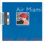 AIR MIAMI Me. Me. Me. album