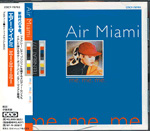 AIR MIAMI Me. Me. Me. album compact disc Japan