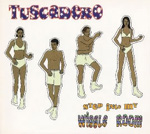 TUSCADERO Step Into My Wiggle Room album CD