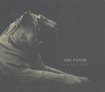 AIR MIAMI Fuck You, Tiger CD