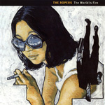 THE ROPERS The World is Fire CD album