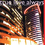 TRUE LOVE ALWAYS When Will You Be Mine? CD album