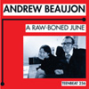 ANDREW BEAUJON A Raw-Boned June album