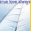 TRUE LOVE ALWAYS, Torch, album