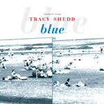 TRACY SHEDD Blue CD album