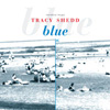 TRACY SHEDD Blue album