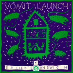 VOMIT LAUNCH Exiled Sandwich album