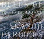 Bells Of, Young McDonald and the 5 Season Farmers CD album