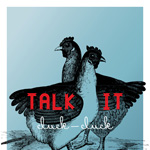 TALK IT Cluck-Cluck poster