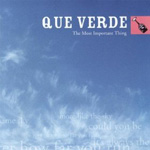 QUE VERDE, band, The Most Important Thing, album