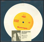 EGGS Skyscraper Ocelot first edition 7-inch vinyl 45