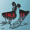 TALK IT Cluck-Cluck album